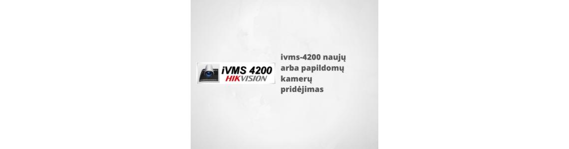 ivms-4200 naujų arba papildomų kamerų pridėjimas