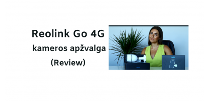 Reolink Go 4G kameros apžvalga