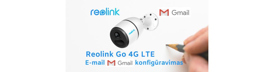 Reolink GO 4G LTE GMAIL email konfigūravimas, nuotraukų siuntimas